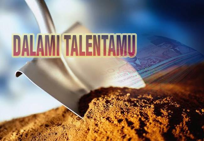 Dalami Talentamu sebagai sumber penghasilan