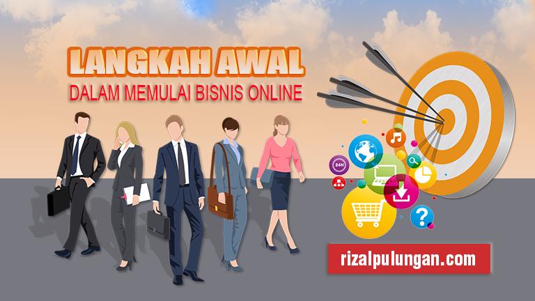 Langkah awal dalam memulai bisnis online - Bisnis Online