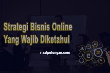 Strategi Bisnis Online Yang Wajib Diketahui
